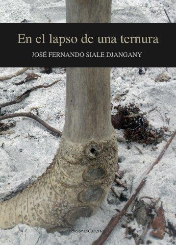 En el lapso de una ternura por José Fernando  Siale Djangany
