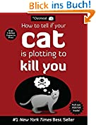 How to Tell If Your Cat Is Plotting to Kill You (Oatmeal, Band 2)