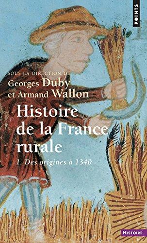 Histoire de la France rurale - tome 1 Des origines à 1340 (1)