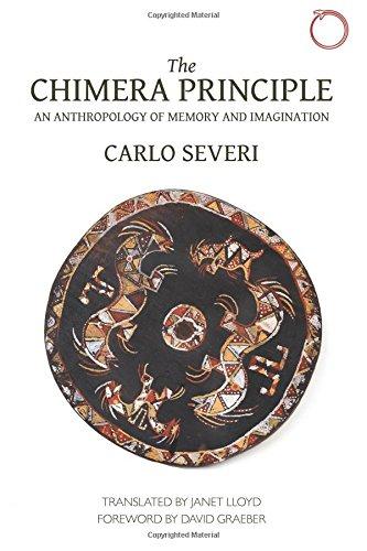 The Chimera Principle: An Anthropology of Memory and Imagination (Hau - Malinowski Monographs) por Carlo Severi