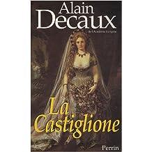 La Castiglione : Dame de coeur de l'Europe