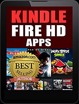 Kindle Fire HD Apps: For the New Kindle Fire Owner (Includes FREE Apps) by [Walker, Steve]