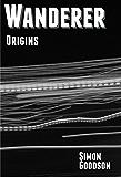 Wanderer - Origins (Wanderer's Odyssey Book 4)
