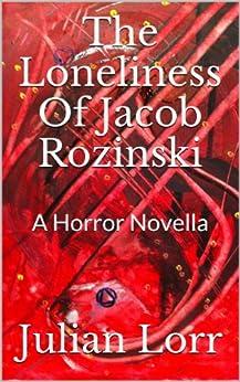 The Loneliness Of Jacob Rozinski by [Lorr, Julian]