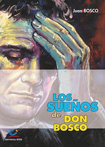Los sueños de Don Bosco por Juan San Bosco Occhiena