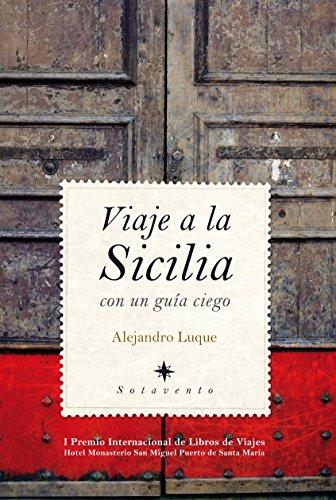 Viaje a la Sicilia con un guía ciego por Alejandro Luque