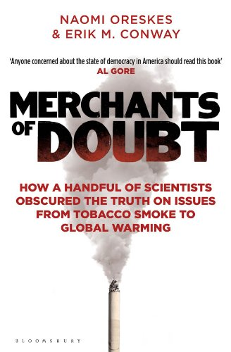 Merchants of Doubt: How a Handful of Scientists Obscured the Truth on Issues from Tobacco Smoke to Global Warming por Naomi Oreskes