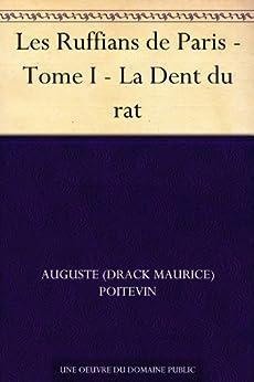 Les Ruffians de Paris - Tome I - La Dent du rat par [Poitevin, Auguste (Drack Maurice)]