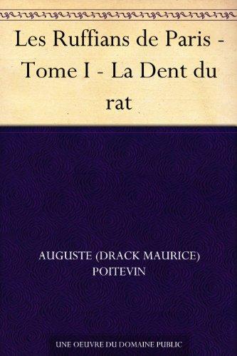 Couverture du livre Les Ruffians de Paris - Tome I - La Dent du rat