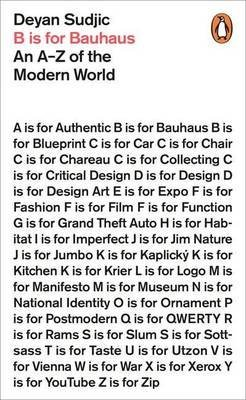 [(B is for Bauhaus : An A-Z of the Modern World)] [By (author) Deyan Sudjic] published on (March, 2015)