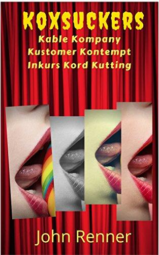 koxsuckers-kable-kompany-kustomer-kontempt-inkurs-kord-kutters-english-edition