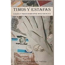 Timos y Estafas. Casos y Procedimientos Más Usuales