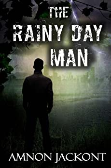 The Rainy Day Man: Contemporary Romance (Suspense and Political Mystery Book 1) by [Jackont, Amnon]