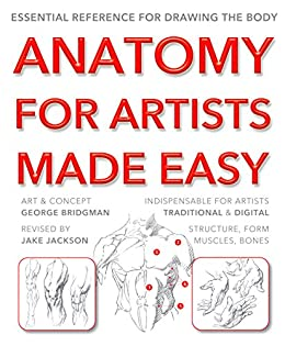 Anatomy for Artists Made Easy (Made Easy (Art)) by [Bridgman, George; Jackson, Jake]