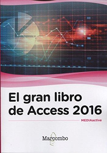 El gran libro de Access 2016 por MEDIAactive