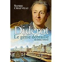 Diderot, le génie débraillé, Tome 1 : Les années bohème 1728-1749 : Suivi du Neveu de Rameau, adaptation pour le théâtre