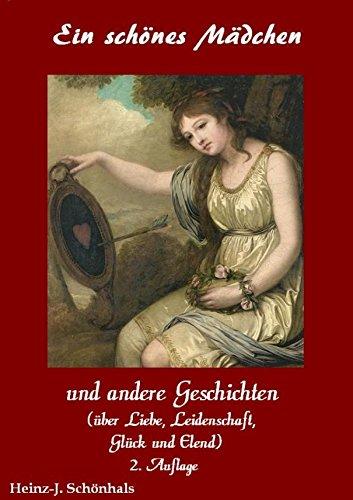 Ein schönes Mädchen (2. Version): und andere Geschichten über Liebe, Leidenschaft, Glück und Elend (Geschichte Schöne Mädchen)