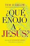 ¿qué Enojó a Jesús?: Redescubre Al Salvador de la Biblia Driecto, Sarcástico Y Apasionado
