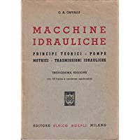 L- MACCHINE IDRAULICHE PRINCIPI POMPE - CAVALLI - HOEPLI --- 1964 - B - ZDS473