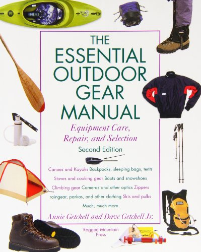 Essential Outdoor Gear Manual: Equipment Care, Repair, and Selection