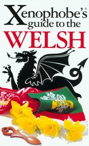 The Xenophobe's Guide to the Welsh (Xenophobe's Guides - Oval Books) by John Winterson Richards (1999-04-01)