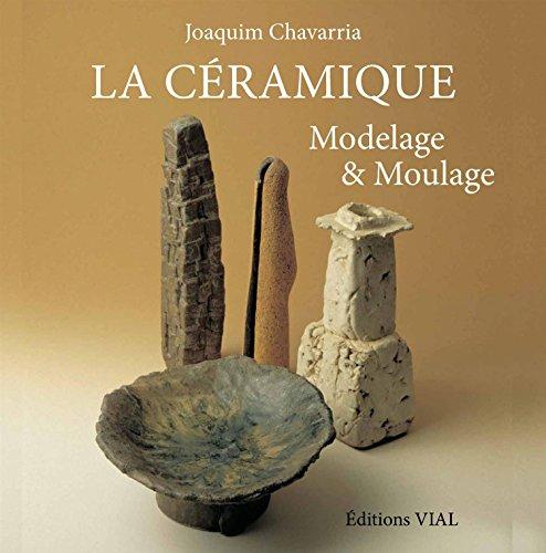 La céramique : modelage et moulage