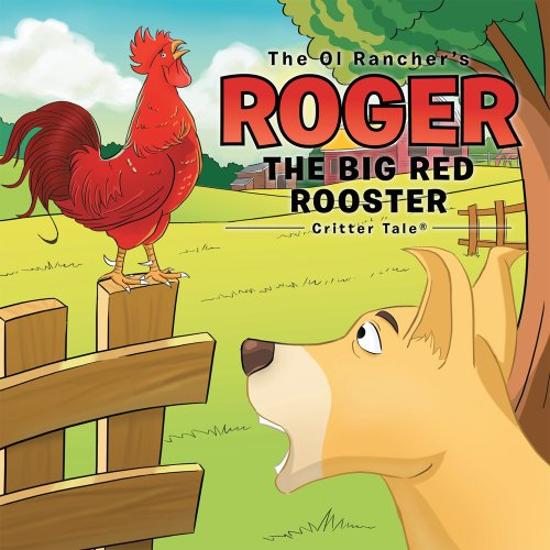 the-ol-ranchers-roger-the-big-red-rooster-critter-taler-english-edition