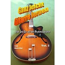 Gitarrenschule: Ganz leicht Gitarre lernen, Vol. 2