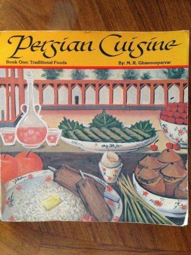 Persian Cuisine: Traditional Foods/Book 1 by Ghanoonparvar, M. R. (1982) Paperback