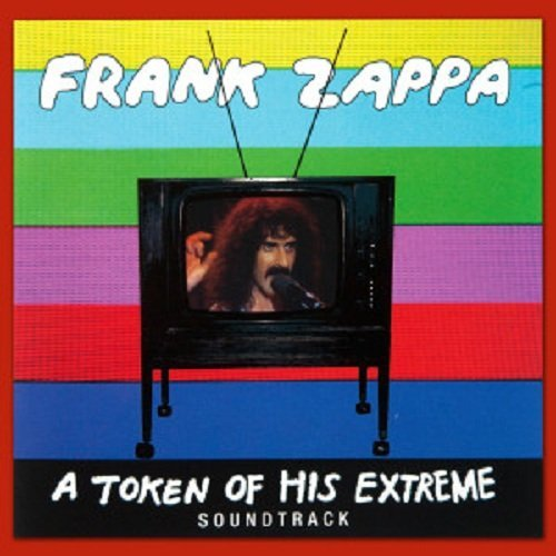 a-token-of-his-extreme-soundtrack-by-frank-zappa-2013-10-21