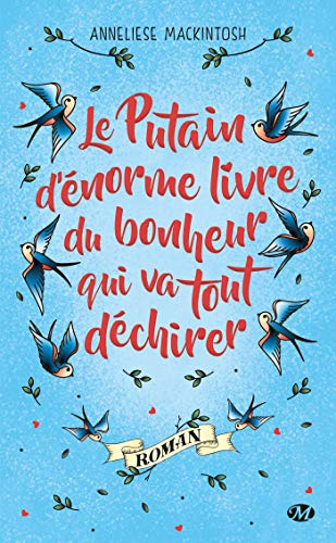Couverture du livre Le Putain d'énorme livre du bonheur qui va tout déchirer