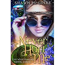 Never Hurt Me (The Wish Makers Book 3)