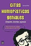 Citas Humorísticas geniales: Inteligentes, divertidas, ingeniosas (Humor (robin Book))