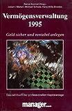 Vermögensverwaltung 1995. Geld sicher und rentabel anlegen