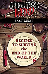 Apocalypse Weird: The Last Meal (English Edition)