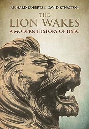 The Lion Wakes: A Modern History of HSBC eBook: David Kynaston