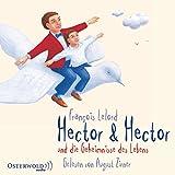 Hector & Hector und die Geheimnisse des Lebens: 4 CDs (Hectors Abenteuer, Band 4) - François Lelord