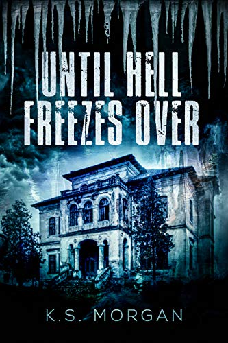 Until Hell Freezes Over: A Novel (English Edition) (Ks Morgan)