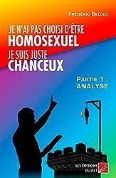 Je N'Ai Pas Choisi d'Être Homosexuel, Je Suis Juste Chanceux ! (Partie 1 : Analyse)