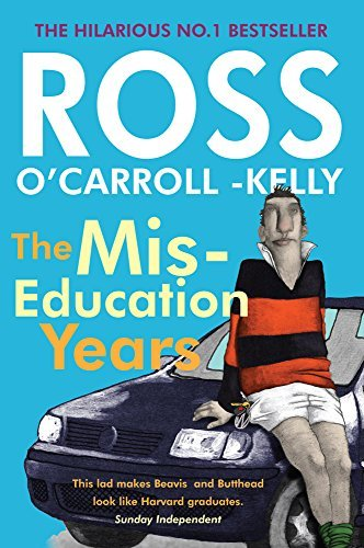 Ross O'Carroll-Kelly, The Miseducation Years by Ross O'Carroll-Kelly (2016-04-01)
