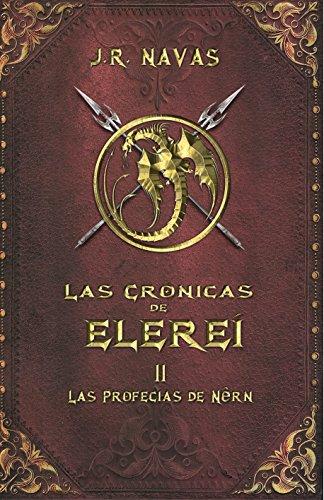 Las Crónicas de Elereí 2: Las Profecías de Nêrn por J.R. Navas