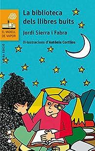 La biblioteca dels llibres buits par Jordi Sierra i Fabra