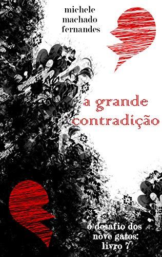 A GRANDE CONTRADIÇÃO: O DESAFIO DOS NOVE GATOS (LIVRO 7) (Portuguese Edition