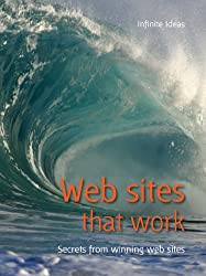 Web sites that work: Secrets from Winning Web Sites (52 Brilliant Ideas)