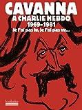 Cavanna à Charlie Hebdo, 1969-1981: Je l'ai pas lu, je l'ai pas vu, mais j'en ai entendu causer