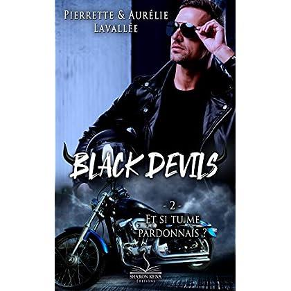 Et si tu me pardonnais ?: Black Devils, T2