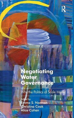 Negotiating Water Governance: Why the Politics of Scale Matter (Ashgate Studies in Environmental Policy and Practice) by Emma S. Norman (2015-03-20)