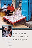 The Moral Resonance of Arab Media Audiocassette Poetry and Culture in Yemen (Harvard ...
