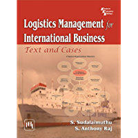 Logistics Management for International Business: Text and Cases