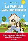 La famille sans supermarché par Landriot